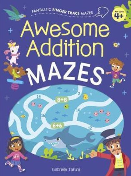 Fantastic Finger Trace Mazes: Awesome Addition Mazes Catherine Casey