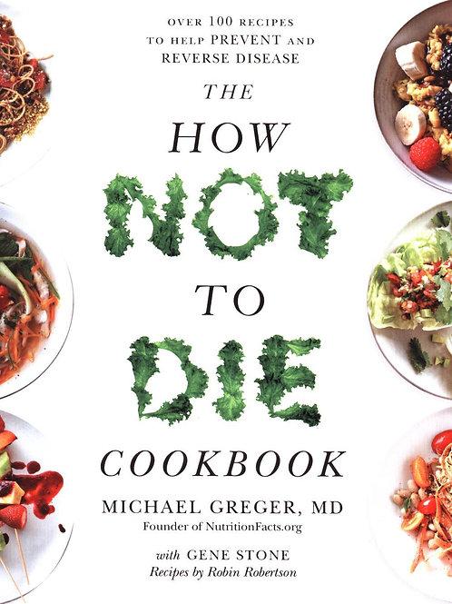 How Not To Die Cookbook Michael Greger