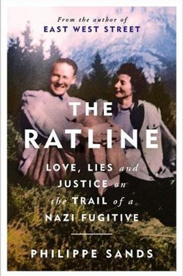 Ratline: Love, Lies and Justice on the Trail of a Nazi Fugitive Philippe Sands