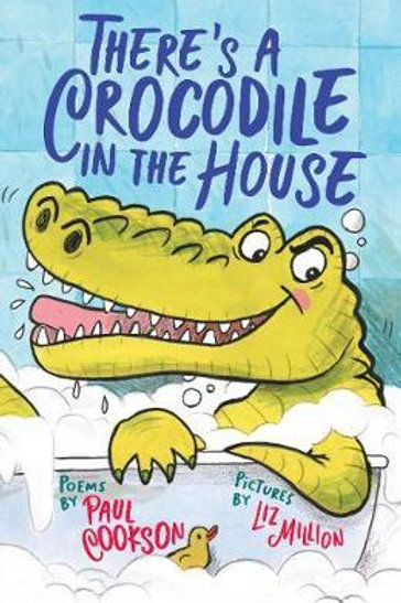 There's a Crocodile in the House Paul Cookson