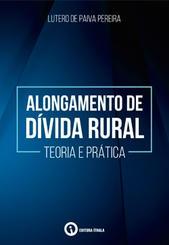 Alongamento de Dívida Rural - teoria e prática