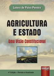 Agricultura e Estado - uma visão constitucional