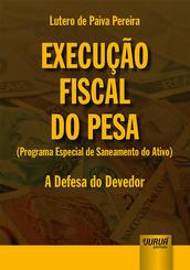 Execução fiscal do PESA - A defesa do devedor