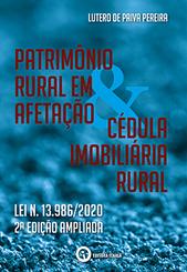 Patrimônio rural em afetação & cédula imobiliária rural - 2ª edição ampliada