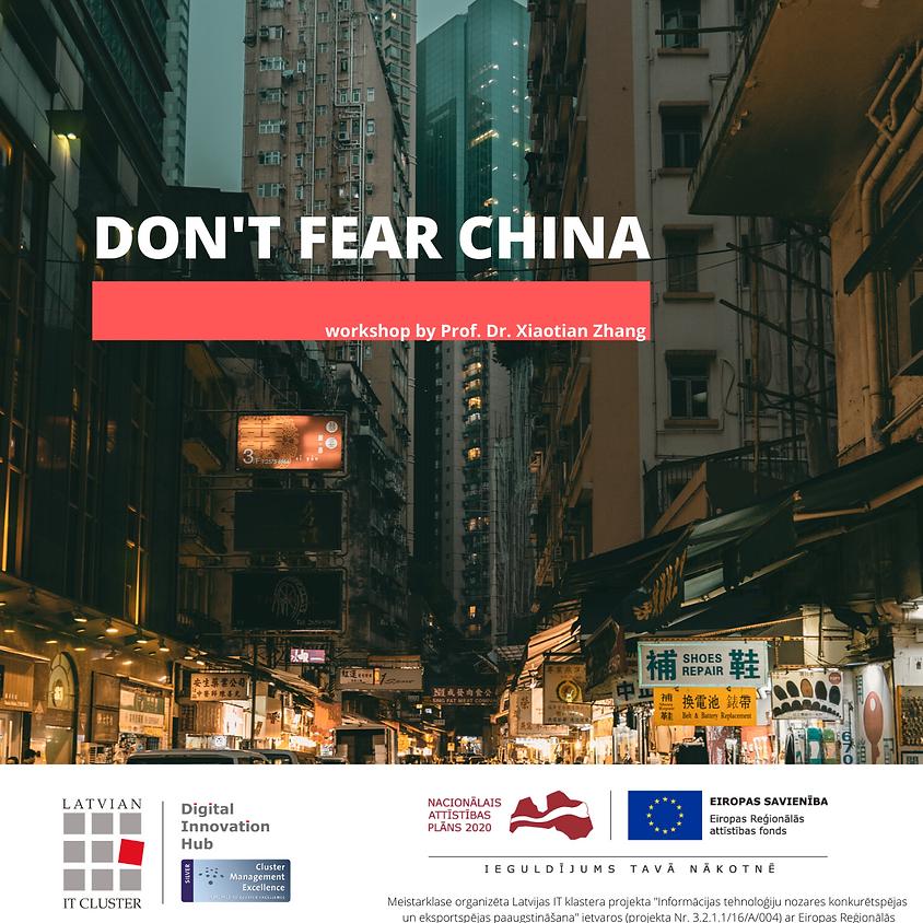 Meistarklase: DON'T FEAR CHINA