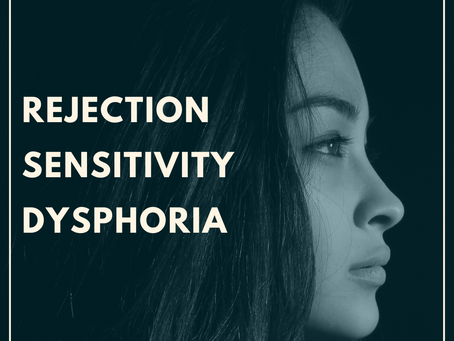 Rejection Sensitive Dysphoria in the Workplace