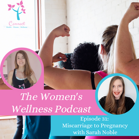 Ep 31: Miscarriage & Pregnancy