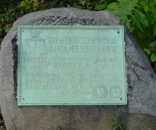 1894 - Site of First Courthouse in Somerset County