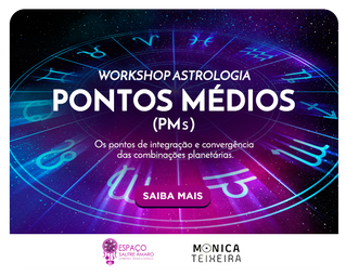 Workshop Astrologia - Pontos Médios