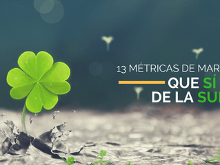 13 Métricas de Marketing que SI son de la Suerte