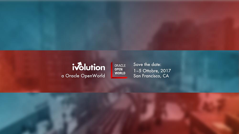 iVolution parteciperà a Oracle OpenWorlds a San Francisco dall'1 al 5 ottobre, 2017