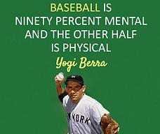 Yogi Berra Metal Toughness Quote