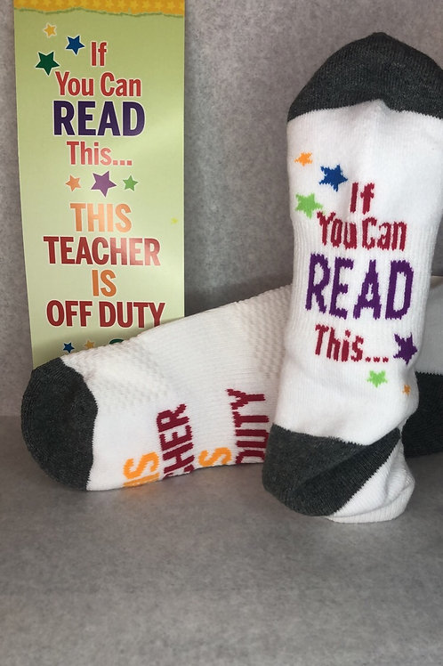 'If you can read this... this teacher is off duty' Socks