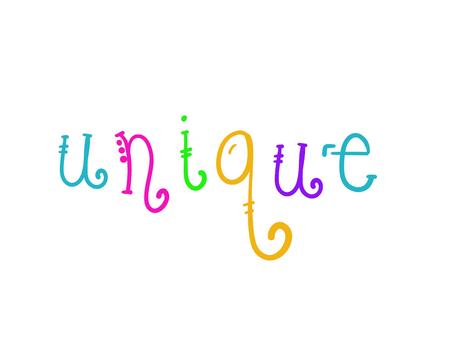 Unique!