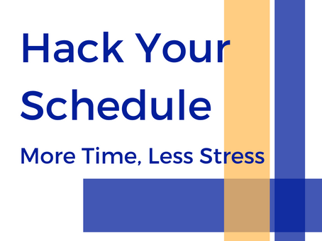 Hack Your Schedule: More Time, Less Stress
