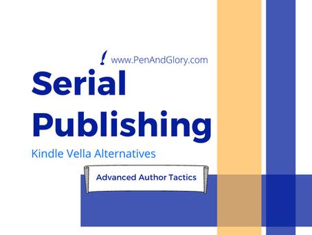 Serial Publishing: Kindle Vella Alternatives