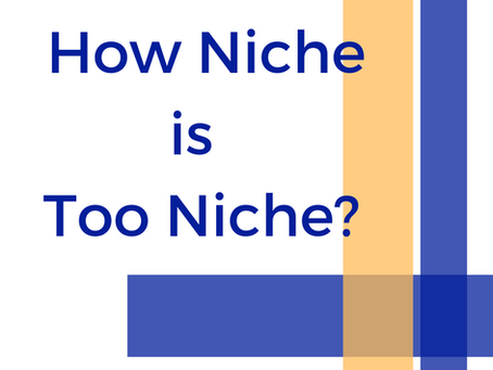 How Niche is Too Niche?