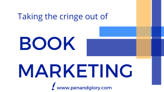 Taking The Cringe out of Book Marketing