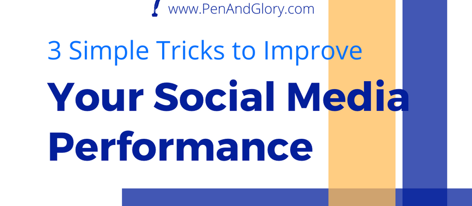 3 Simple Tricks That Will Improve Your Social Media Performance