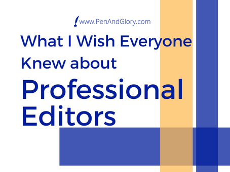 What I Wish Everyone Knew about Professional Editors