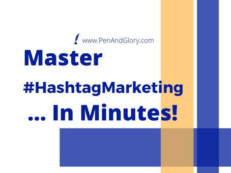 Master #HashtagMarketing in Minutes