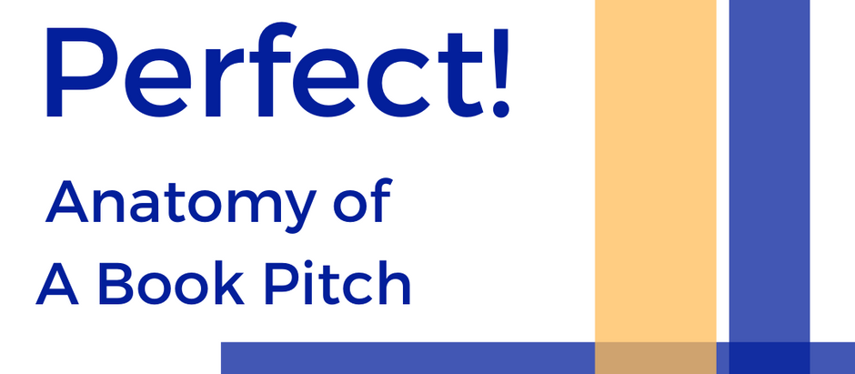 Pitch Perfect: Anatomy of A Book Pitch