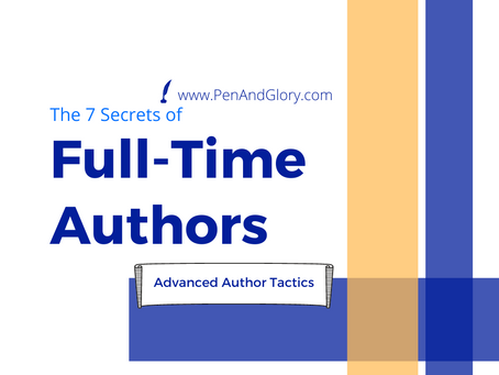 The 7 Secrets of Full-Time Authors: Advanced Author Tactics