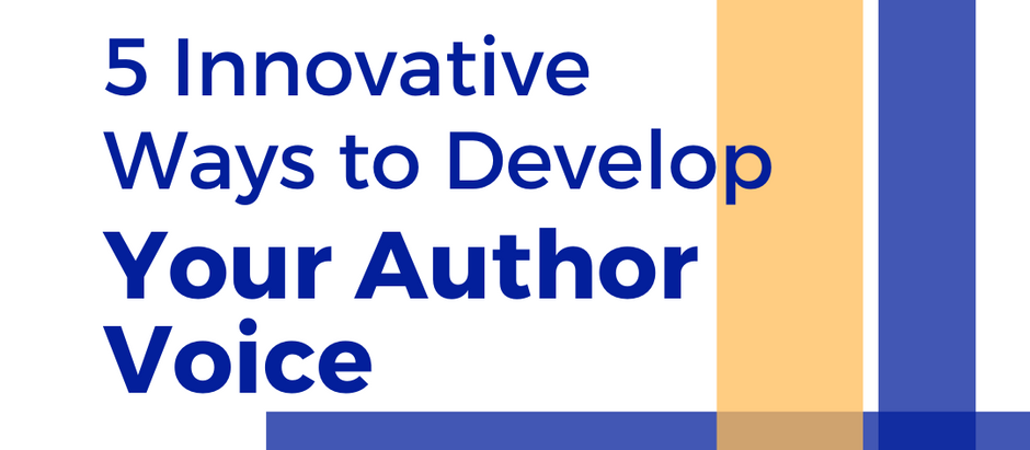 5 Innovative Ways to Develop Your Author Voice