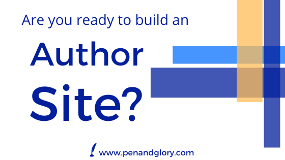 Are You Ready to Build An Author Site?