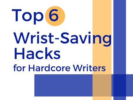 Top 6 Wrist-Saving Hacks for Hardcore Writers