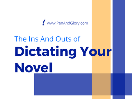 The Ins And Outs of Dictating Your Novel