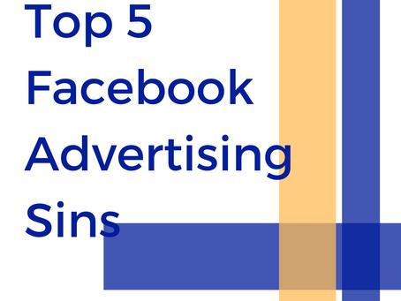 Top 5 Facebook Advertising Sins
