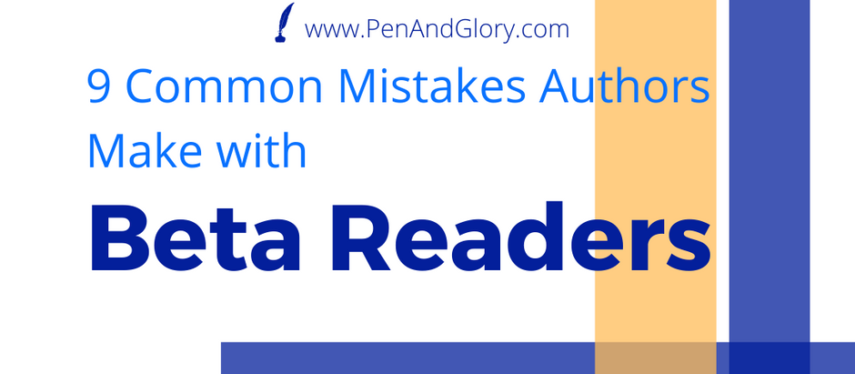 9 Common Mistakes Authors Make with Beta Readers