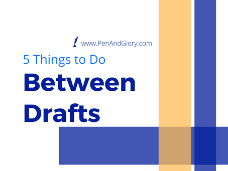 5 Things to Do between Drafts