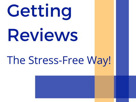 Getting Reviews (The Stress-Free Way)