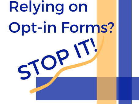 Relying on Opt-in Forms? Stop it!