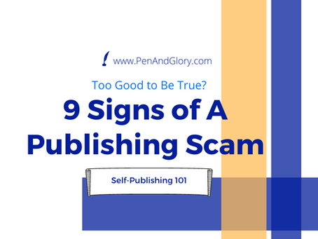 Too Good to Be True? 9 Signs of A Publishing Scam