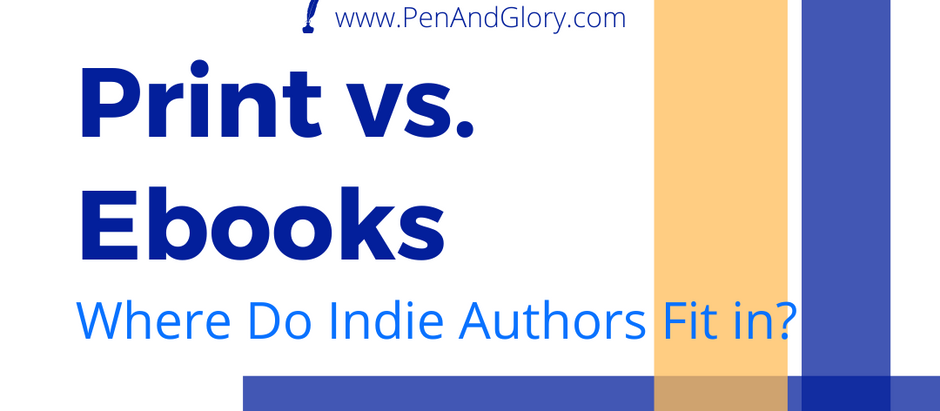 Print vs. Ebook: Where Do Indie Authors Fit in?