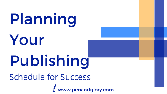 Planning Your Publishing: Schedule for Success