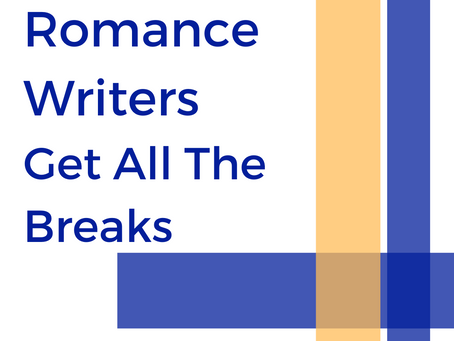 Why Romance Writers Get All The Breaks