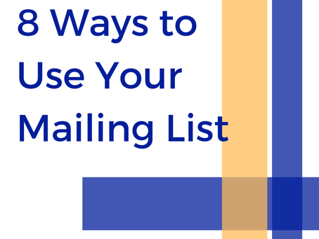 8 Ways to Use Your Mailing List