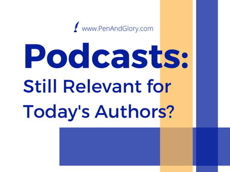 Podcasts: Still Relevant for Today's Authors?