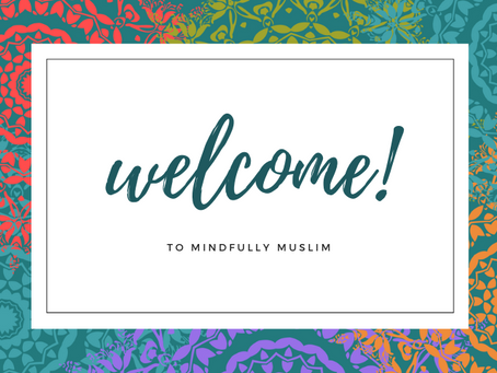 Welcome to Mindfully Muslim