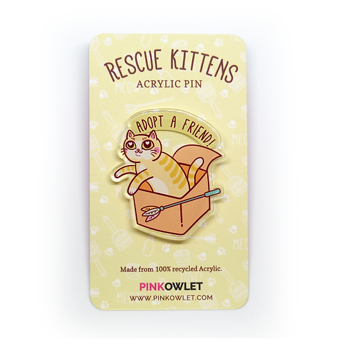Adopt a Friend! - Rescue Kittens Acrylic Pin