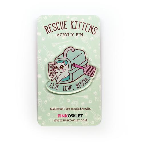 Live Love Rescue - Rescue Kittens Acrylic Pin