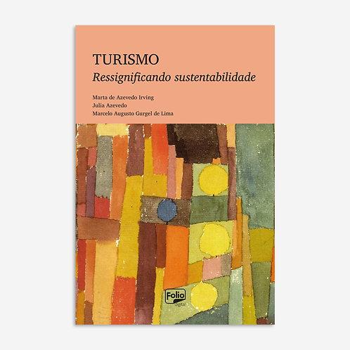 Turismo: ressignificando sustentabilidade