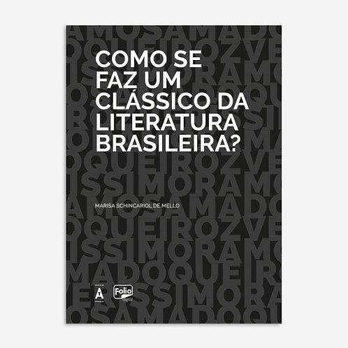 Como se faz um clássico da literatura brasileira?