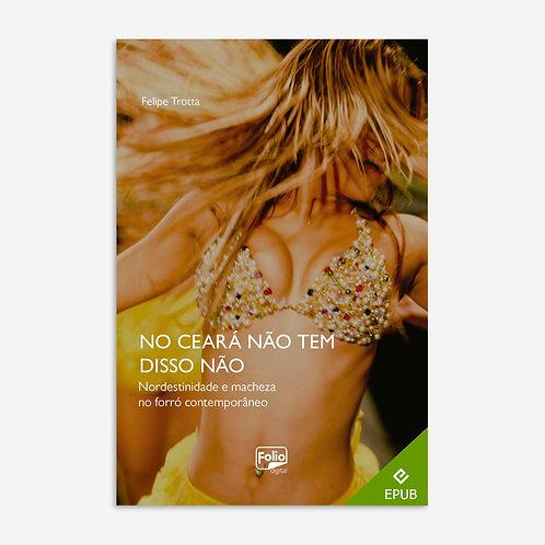 No Ceará não tem disso não