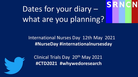 International Nurses Day - 12 May, Clinical Trials Day 20 May 2021