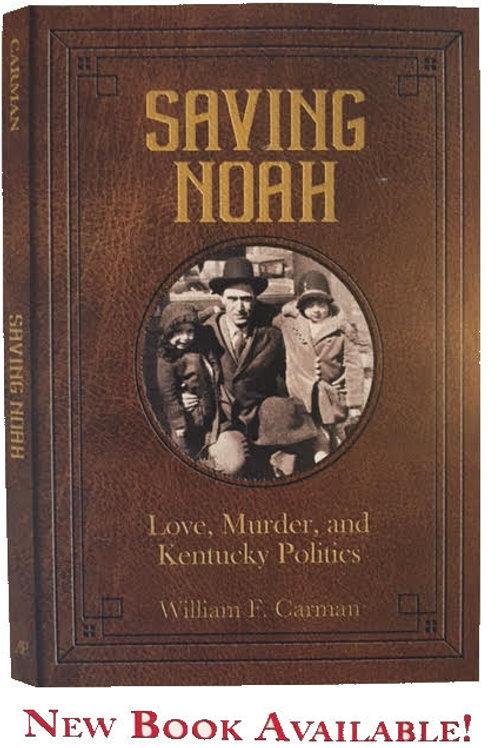 Saving Noah - Love, Murder, and Kentucky Politics